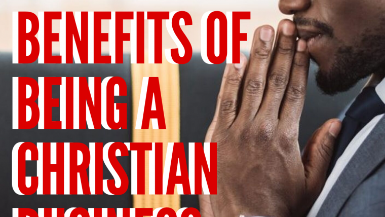 Benefits of being a Christian Business Owner