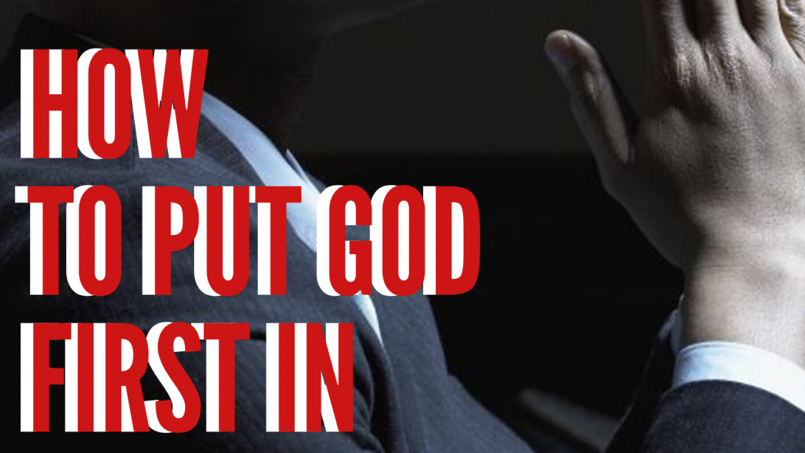 How to put God FIRST in your business